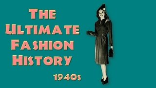 Ultimate fashion history 1940s