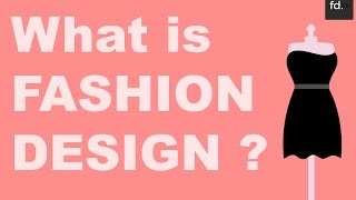 What is Fashion Design?