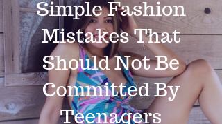 Fashion Tips for teenagers
