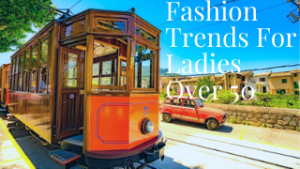 Fashion trends for ladies over 50