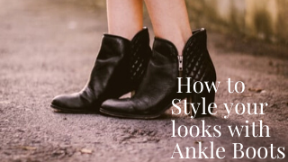 Style your looks with Ankle Boots